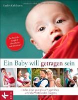 Tragetuch für Neugeborene - Ein Baby will getragen sein